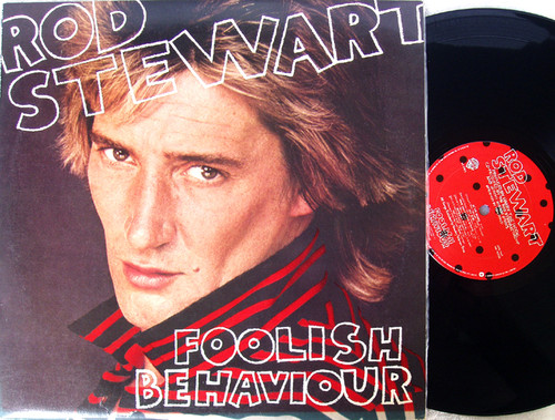 Pop Rock Rock n Roll - ROD STEWART Foolish Behaviour  Vinyl 1980