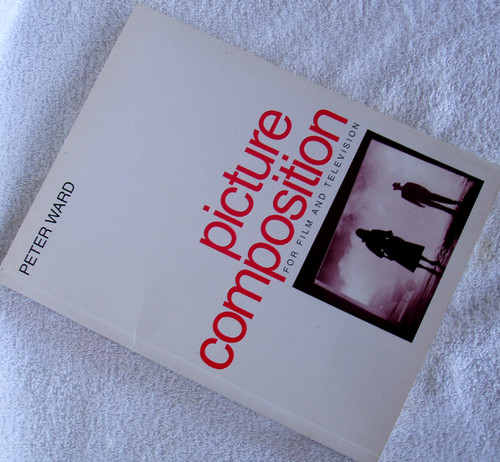 Creative Arts Book - PICTURE COMPOSITION For Film & Television
