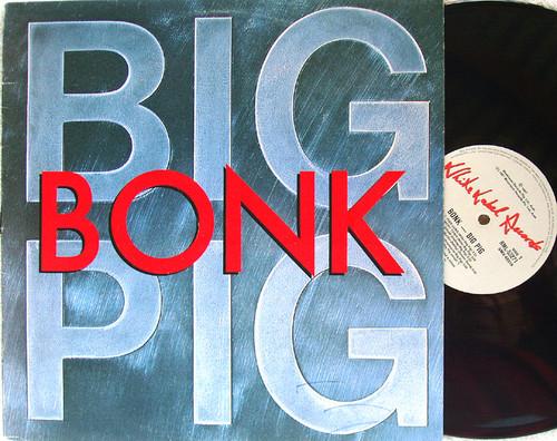 Alternative Rock Synth Pop - BIG PIG Bonk Vinyl 1988