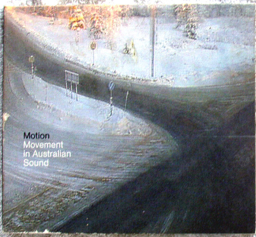 Noise Experimental Soundscape - MOTION Movement In Australian Sound 2x CD (Digiwallet) 2003