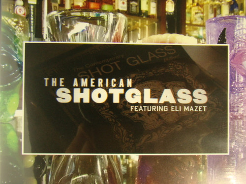 The American Shot Glass DVD featuring Eli Mazet