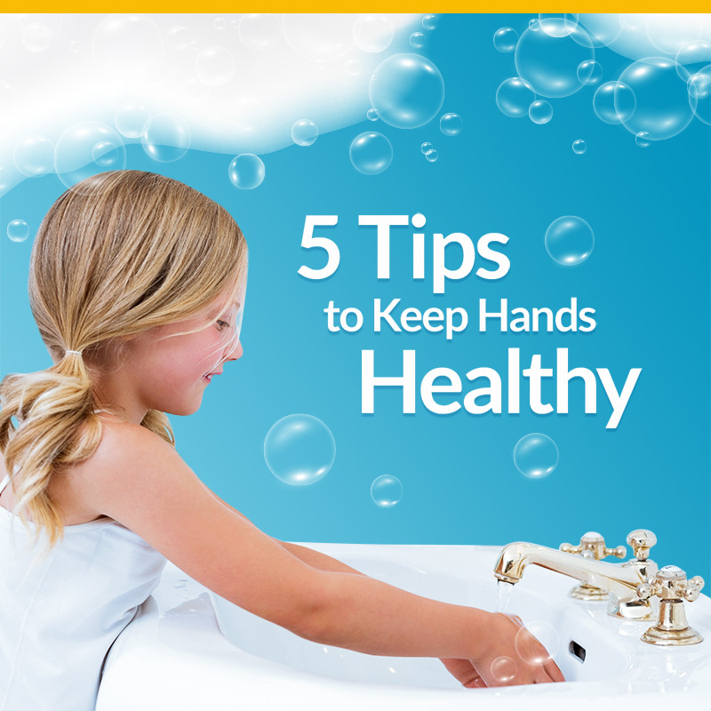 5 Tips To Keep Hands Healthy