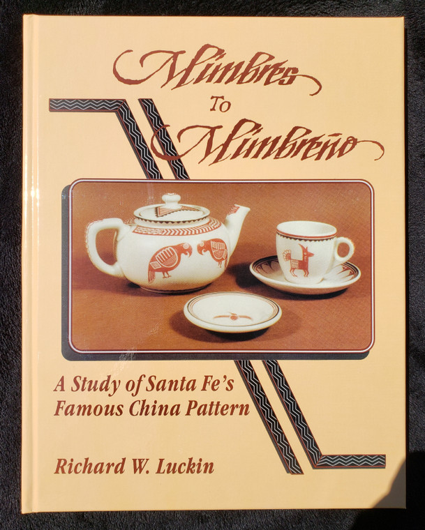 Mimbres to Mimbreno A study of Santa Fe's famous china pattern By Richard W. Luckin