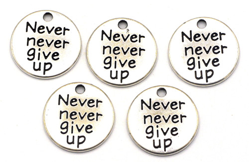 """4pc 20mm """"Never never give up"""" Round Charms"""