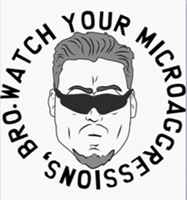 Watch Your Microaggressions