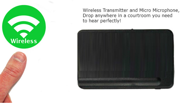 Wireless Transmitter and Micro Microphone, Drop anywhere in a courtroom you need to hear perfectly!