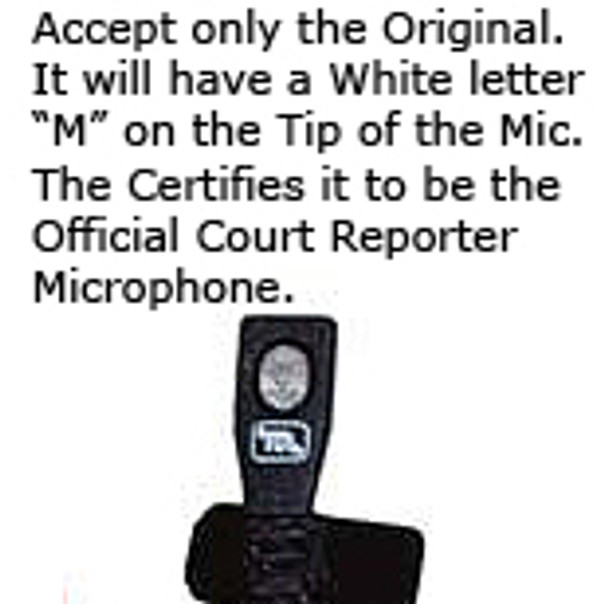 The White M is the Official microphone of Court Reporting