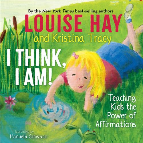 I Think, I Am - Louise Hay