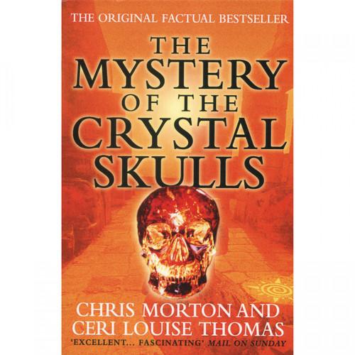 The Mystery of The Crystal Skulls - Chris Morton & Ceri Louise Thomas