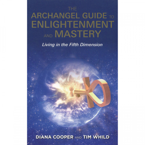 The Archangel Guide to Enlightenment and Mastery - Diana Cooper
