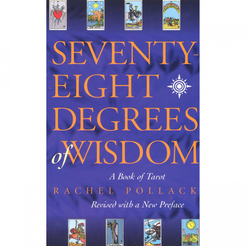 Seventy-Eight Degrees of Wisdom - Rachel Pollack
