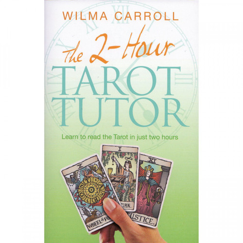 The 2-hour Tarot Tutor - Wilma Carroll