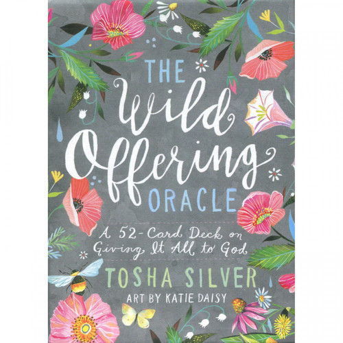The Wild Offering Oracle - Tosha Silver
