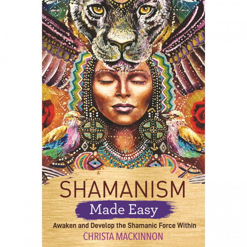 Shamanism Made Easy - Christa Mackinnon