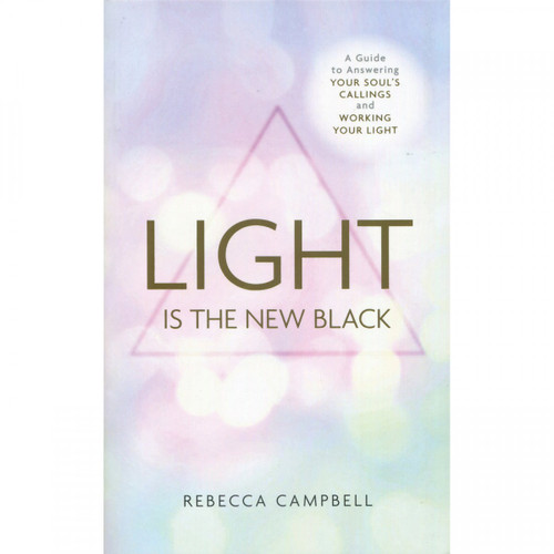 Light is the New Black - Rebecca Campbell