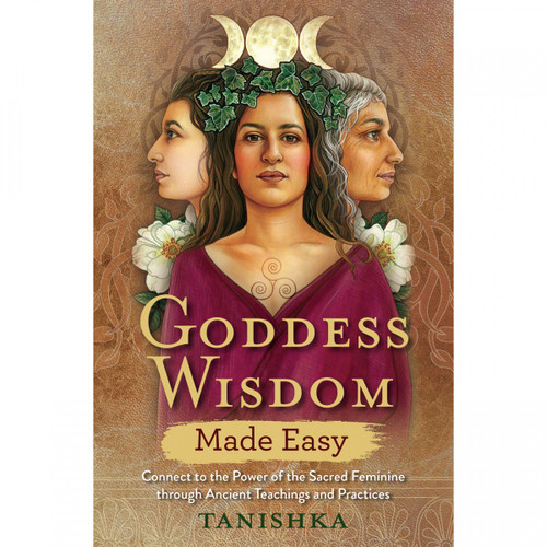 Goddess Wisdom Made Easy - Tanishka