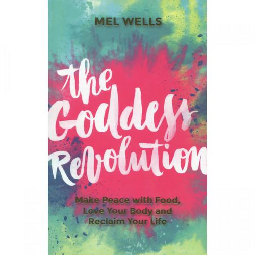 The Goddess Revolution - Mel Wells
