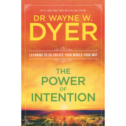 The Power of Intention (Paperback) - Wayne Dyer