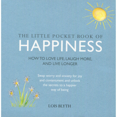 The Little Pocket Book of Happiness - Lois Blyth