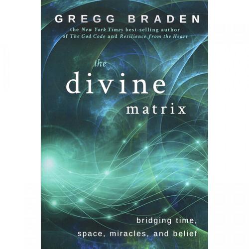 The Divine Matrix - Gregg Braden
