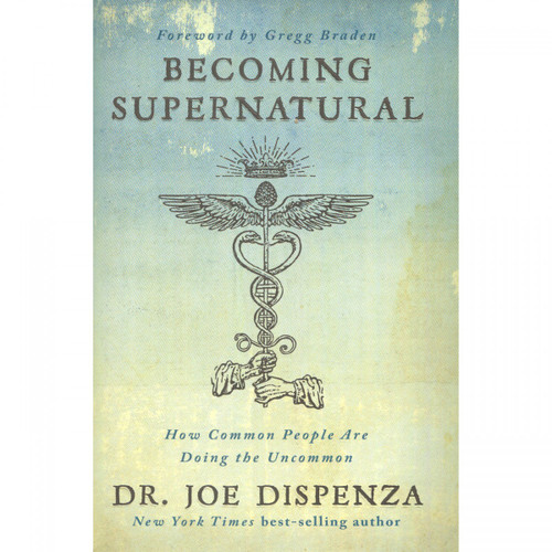Becoming Supernatural - Dr Joe Dispenza