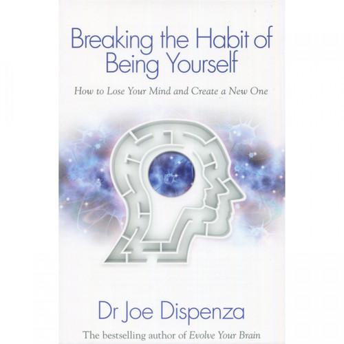 Breaking the Habit of Being Yourself - Dr Joe Dispenza