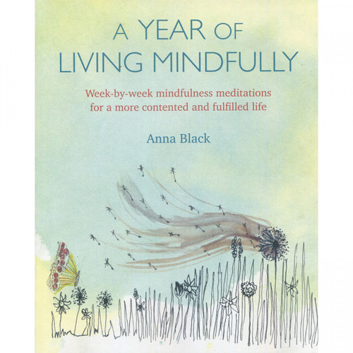 A Year of Living Mindfully - Anna Black