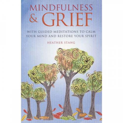 Mindfulness & Grief - Heather Stang