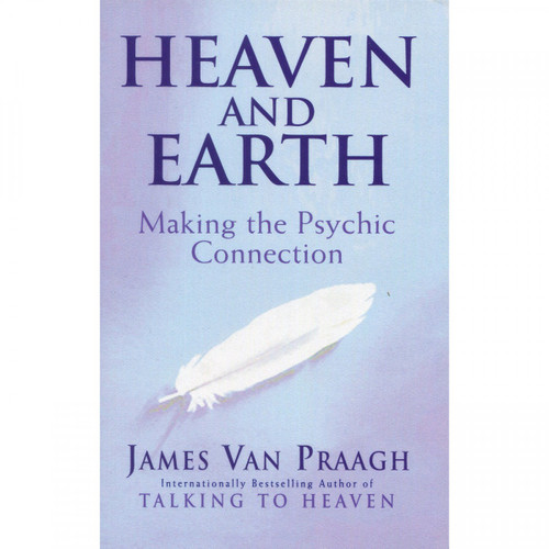 Heaven and Earth - James Van Praagh