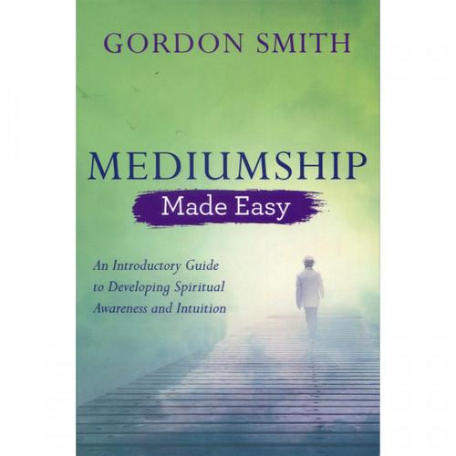Mediumship Made Easy - Gordon Smith
