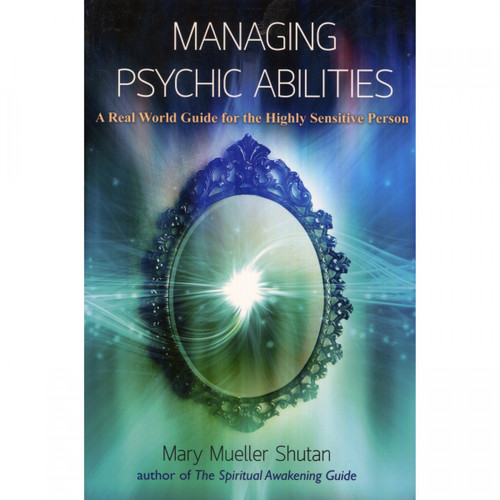 Managing Psychic Abilities - Mary Mueller Shutan