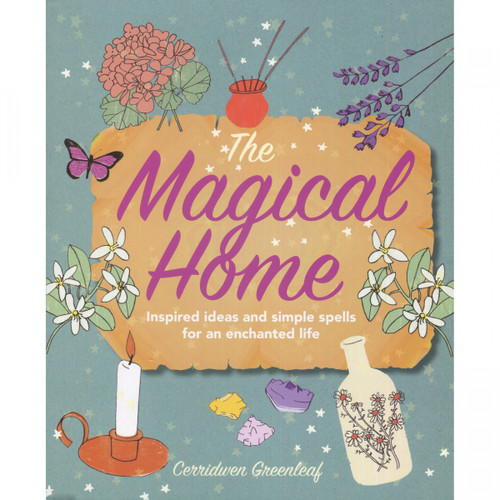The Magical Home - Cerridwen Greenleaf