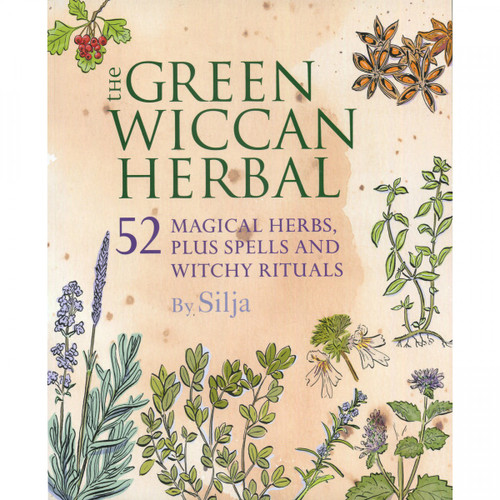 The Green Wiccan Herbal - Silja