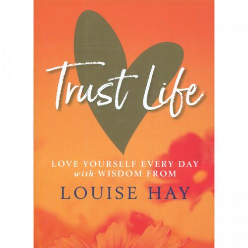 Trust Life - Louise Hay