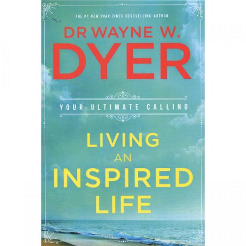 Living An Inspired Life - Wayne Dyer