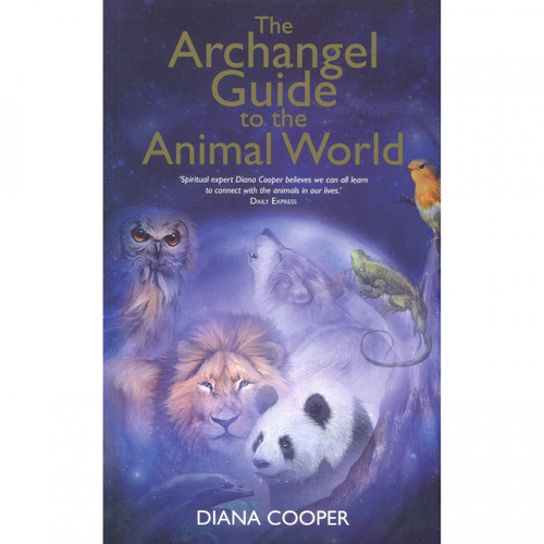 The Archangel Guide to the Animal World - Diana Cooper