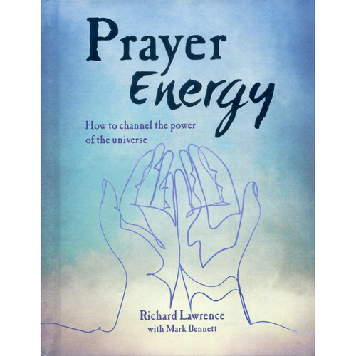 Prayer Energy by Richard Lawrence - Richard Lawrence