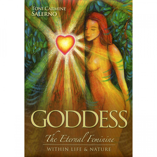 Goddess: The Eternal Feminine Within Life & Nature - Toni Carmine Salerno