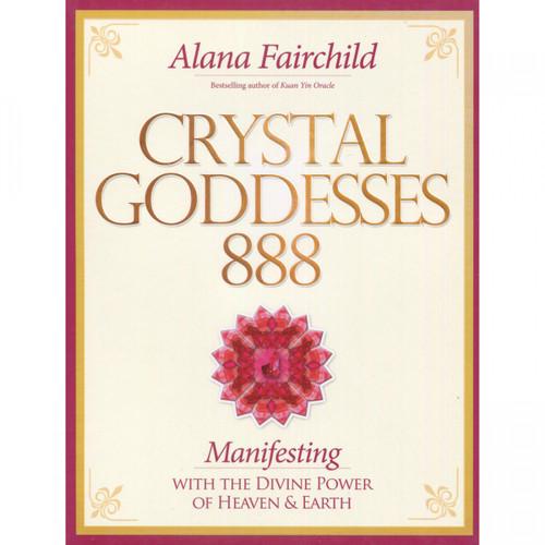 Crystal Goddesses 888 - Alana Fairchild