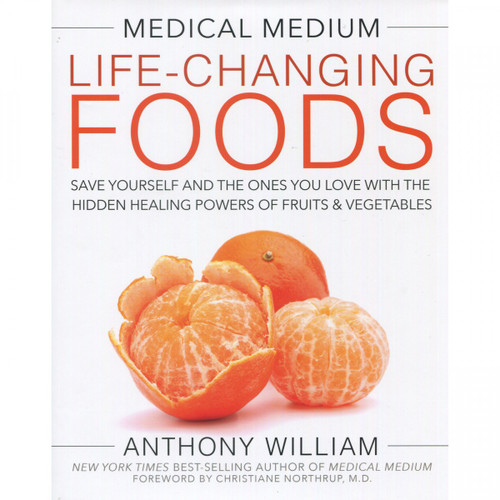 Life Changing Foods - Anthony William