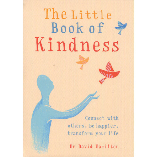 The Little Book of Kindness - David Hamilton
