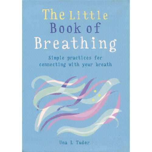 The Little Book of Breathing - Una L. Tudor