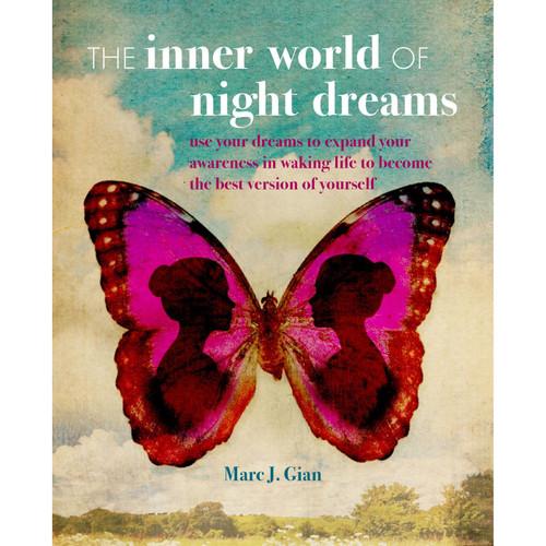 The Inner World of Night Dreams - Marc J. Gian