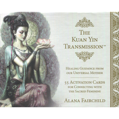 The Kuan Yin Transmission Activation Cards - Alana Fairchild