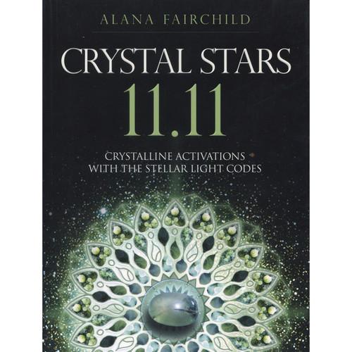 Crystal Stars 11.11 - Alana Fairchild