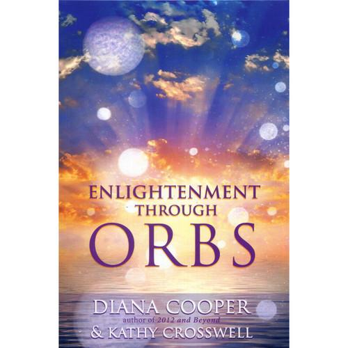 Enlightenment Through Orbs - Diana Cooper & Kathy Crosswell
