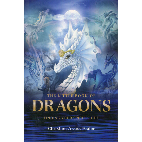 The Little Book of Dragons - Christine Arana Fader