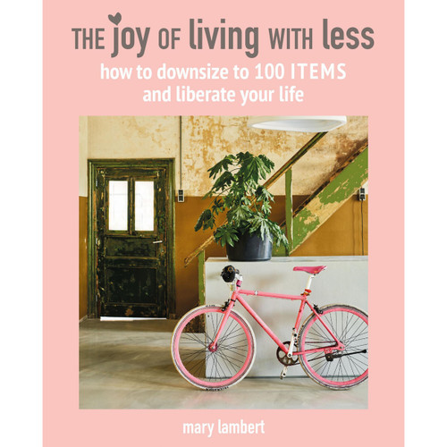 The Joy of Living with Less - Mary Lambert
