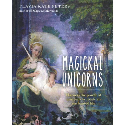 Magickal Unicorns - Flavia Kate Peters