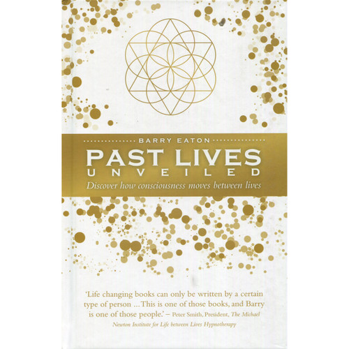 Past Lives Unveiled - Barry Eaton